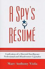 Security and Professional Intelligence Education Ser.: A Spy's Resume :...
