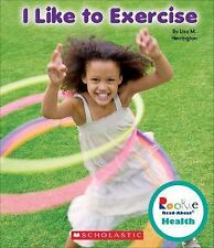 I Like to Exercise (Rookie Read-About Health)-ExLibrary