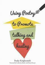Using Poetry to Promote Talking and Healing by Pooky Knightsmith (2016,...