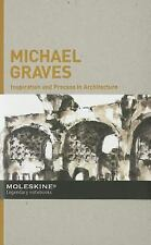 Michael Graves : Inspiration and Process in Architecture by Moleskine Staff...