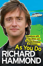 Richard Hammond As You Do: Adventures with Evel, Oliver and the Vice-President o