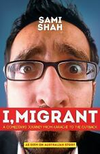 I, Migrant: A Comedian's Journey from Karachi to the Outback, Shah, Sami