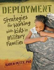 Deployment : Strategies for Working with Kids in Military Families by Karen...