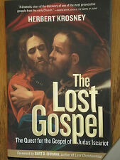 The Lost Gospel : The Quest for the Gospel of Judas Iscariot by Herbert...