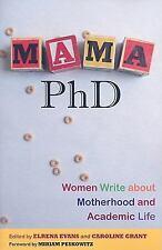 Mama, PhD: Women Write About Motherhood and Academic Life, , Good Book