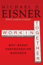 Working Together by Eisner, Michael D.; Cohen, Aaron R.