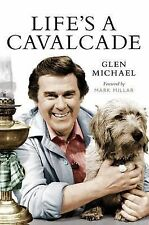 Life's a Cavalcade by Glen Michael (Hardback, 2008)