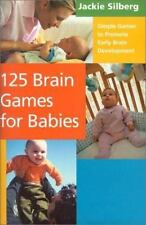 125 Brain Games for Babies: Simple Games to Promote Early Brain Development