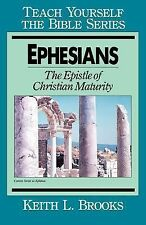 Ephesians : The Epistle of Christian Maturity by Keith L. Brooks (1964,...