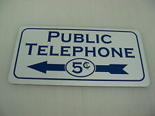 PUBLIC TELEPHONE 5 CENTS Metal Sign w/ LEFT Pay Phone Booth Garage Shop Nickel