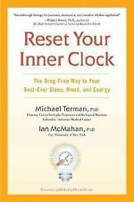 Reset Your Inner Clock : The Drug-Free Way to Your Best-Ever Sleep, Mood, and...