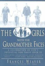 The Girls with the Grandmother Faces: A Celebration of Life's Potential For Tho