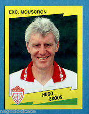 FOOTBALL 98 BELGIO Panini -Figurina-Sticker n. 276 - BROOS -EXC MOUSCRON-New