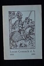 LUCAS CRANACH d A. 1472-1553 JUBILAUMS AUSSTELLUNG EXHIBITION CATALOGUE 1953