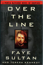Fiction: OVER THE LINE by Faye Sultan/Teresa Kennedy. 1998. Signed 1st edition.