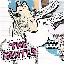 The Grates - Gravity Won't Get You High CD