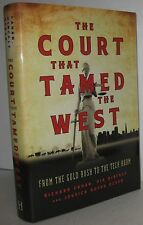 The Court That Tamed the West : From the Gold Rush to the Tech Boom 2013 book