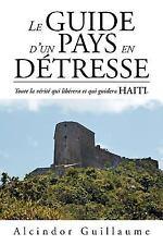 Le Guide d'un Pays en Détresse : Toute la Vérité Qui Libérera et Qui Guidera...