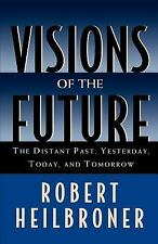 Visions of the Future: The Distant Past, Yesterday, Today, and Tomorrow (Oxford