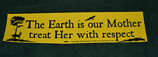 THE EARTH IS OUR MOTHER TREAT HER WITH RESPECT Bumper Sticker / Pagan / Wiccan
