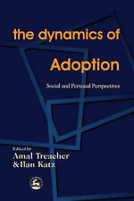The Dynamics of Adoption: Social and Personal Perspectives, Treacher, Amal, Katz