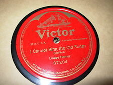 LOUISE HOMER i cannot sing old songs - 78 - victor 87204 - 1 sided -