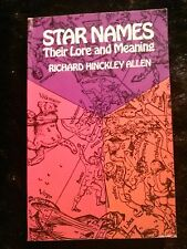 Star Names: Their Lore and Meaning by Richard Hinckley Allen 1963 (REVISED) PB