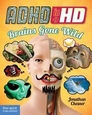 ADHD in HD: Brains Gone Wild-ExLibrary