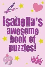 Isabella's Awesome Book of Puzzles! : Children's Puzzle Book Containing 20...