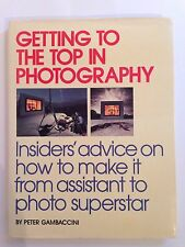 Getting To The Top In Photography: Insider's Advice On How To Make It