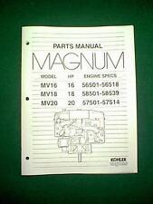 KOHLER MAGNUM ENGINE MODELS MV16 16HP ,  MV18 18HP &  MV20 20HP PARTS MANUAL