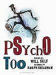 Will Self - Psycho Too (2009) - Used - Trade Cloth (Hardcover)