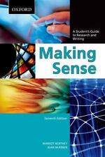 Making Sense A Student's Guide to Research and Writing, Seventh Edition
