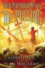 Troubletwisters: The Missing 4 by Garth Nix and Sean Williams (2014, Hardcover)