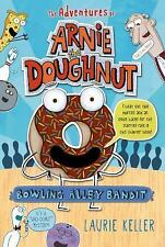 Bowling Alley Bandit The Adventures of Arnie the Doughnut