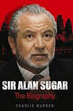 Sir Alan Sugar: The Biography by Charlie Burden (Paperback, 2010)