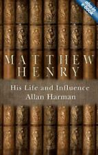 Matthew Henry: His Life and Influence Biography)