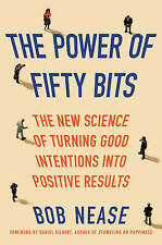 The Power of Fifty Bits: The New Science of Turning Good Intentions into...