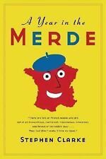 A Year in the Merde by Stephen Clarke (2005, Hardcover)