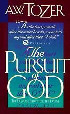 The Pursuit of God : The Human Thirst for the Divine by A. W. Tozer (1993,...