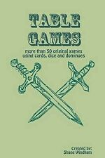 Table Games: More Than 50 Original Games Using Cards, Dice and Dominoes by...