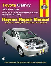 2002 to 2006 models of Camry, Avalon, Lexus ES 300/330 Haynes Repair Manual