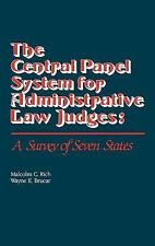 The Central Panel System for Administrative Law Judges : A Survey of Seven...