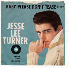 CLASSIC ROCKABILLY-JESSE LEE TURNER-CARLTON 509-BABY PLEASE DON'T TEASE/THINKIN'