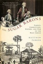 The Sugar Barons: Family, Corruption, Empire, and War in the West Indies, Parker