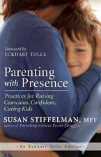 An Eckhart Tolle Edition Ser.: Parenting with Presence : Spiritual Practices...