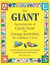 The GIANT Encyclopedia of Circle Time and Group Activities for Children 3 to 6: