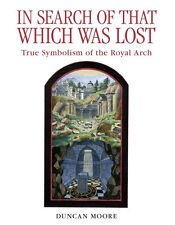 Masonic Book  In Search of that Which Was Lost: True Symbolism of the Royal Arch
