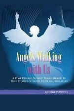 Angels Walking Us True Stories Faith Hope Miracles by Popovici George -Paperback