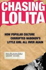 Chasing Lolita: How Popular Culture Corrupted Nabokov's Little Girl Al-ExLibrary